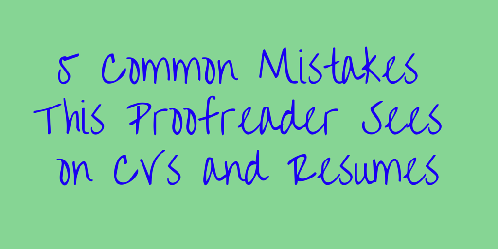 5 Common Mistakes This Proofreader